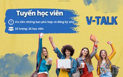 V-TALK Tuyển học viên tháng 07 & 08/2021