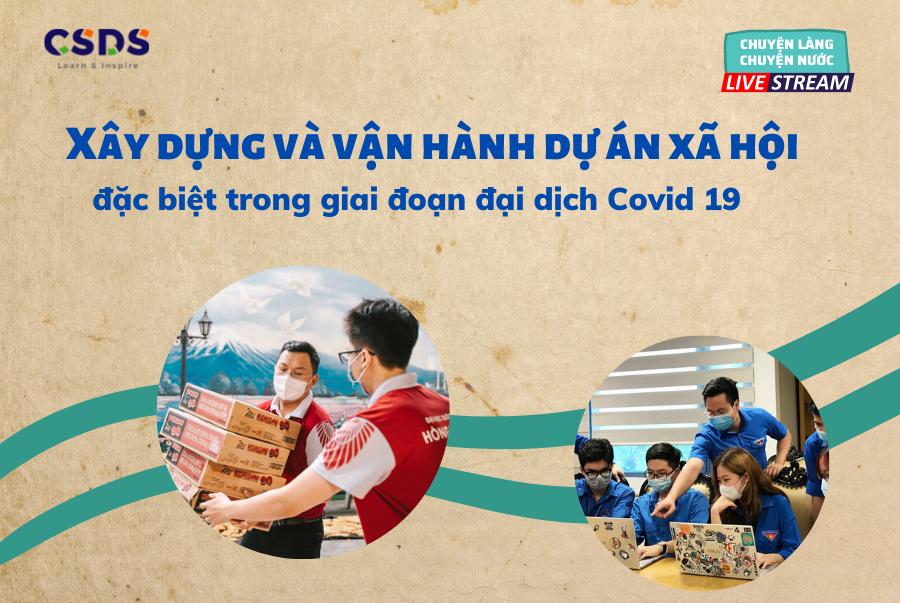 [Chuyện Làng Chuyện Nước] Xây dựng và vận hành dự án xã hội trong giai đoạn Covid19